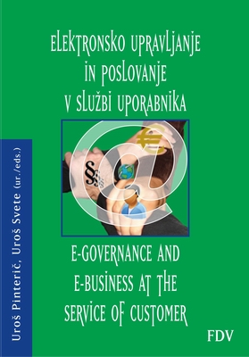 Elektronsko upravljanje in poslovanje v službi uporabnika (– E-governance and E-busienss at the service of Customer)