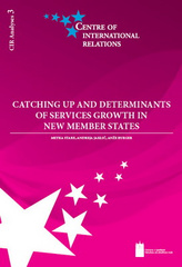 Catching up and Determinants of Services Growth in New Member States / CIR Analyses 3