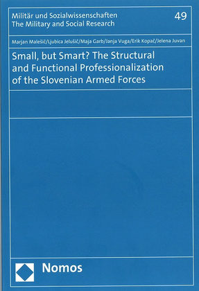 Small, but Smart? The Structural nad Functional Professionalization of the Slovenian Armed Forces