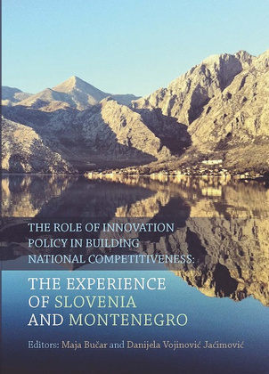 THE ROLE OF INNOVATION POLICY IN BUILDING NATIONAL COMPETITIVENESS: The experience of Slovenia and Montenegro