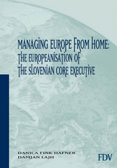Managing Europe From Home: the Europeanisation of the Slovenian Core Executive