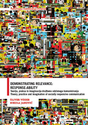 Demonstrating relevance: response-ability: Teorija, praksa in imaginacija družbeno odzivnega komuniciranja