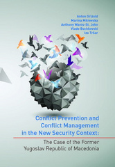 Conflict Prevention and Conflict Management in the New Security Context: The Case of the Former Yugoslav Republic of Macedonia