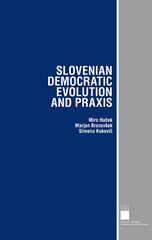 Slovenian Democratic Evolution and Praxis