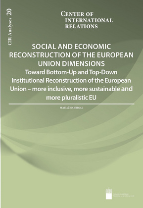 Social and Economic Reconstruction of the European Union Dimensions. Toward Bottom-Up and Top-Down Institutional Reconstruction of the European Union – more inclusive, more sustainable and more pluralistic EU